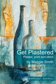 Front cover for Maggie Smith's Get Plastered: plaster, print and stitch